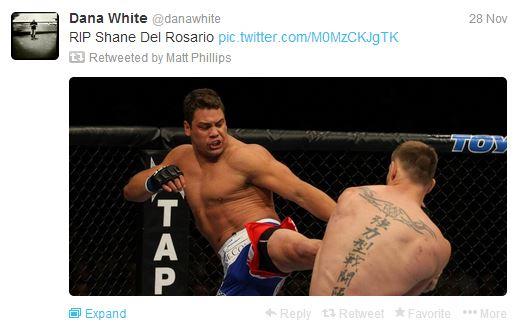"Shane Del Rosario, ""RIP"" says Dana White"