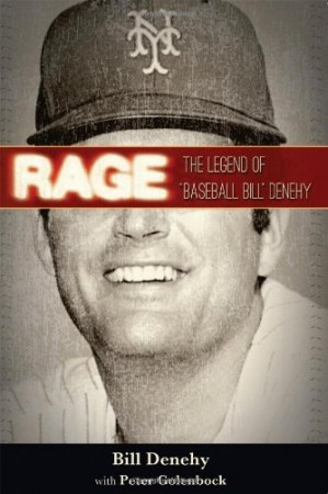 Rage: The Legend of Baseball Bill Denehy (Book Review)