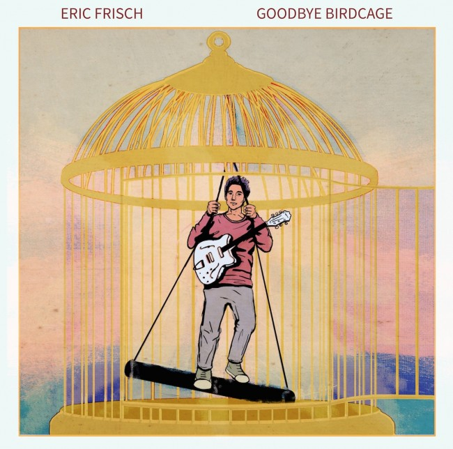 Music Review Eric Frisch Goodbye Birdcage