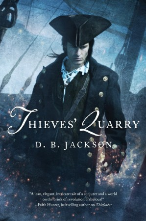 Thieves Quarry by D.B. Jackson Conjures up a Suspenseful Read